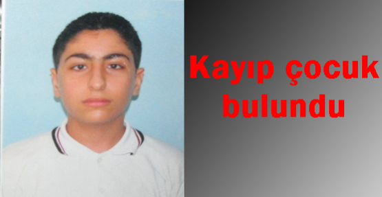 17 yaşındaki kayıp genç bulundu