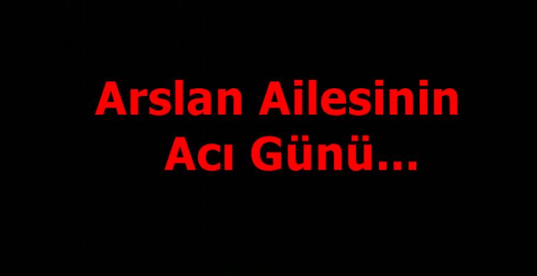 Gazeteci İsmail Arslan'ın acı günü