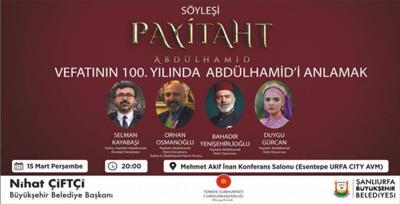 Şanlıurfa, Vefatının 100. Yılında Abdülhamid Han'ı Anacak