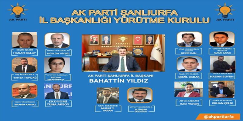 AK Parti Şanlıurfa İl Yürütme Kurulu Listesi Belli Oldu