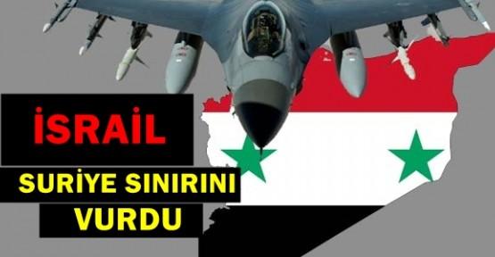 İsrail Suriye sınırını vurdu