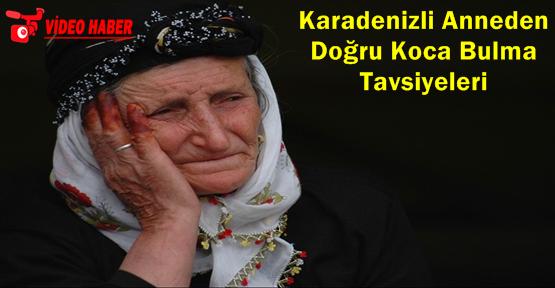 Karadeniz Anneden Kızına Nasihat