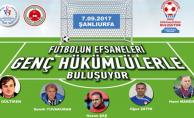 Futbolun Efsaneleri Şanlıurfa'da Genç Hükümlülerle Buluşacak