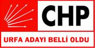 CHP Urfa adayı belli oldu