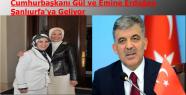 Cumhurbaşkanı Gül Şanlıurfa'ya Geliyor