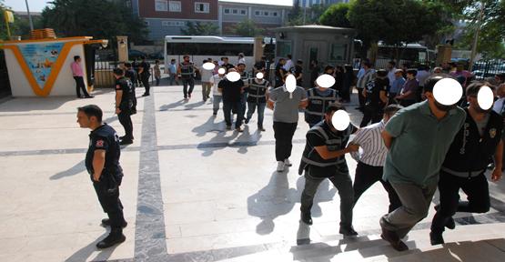 Urfa'da 33 kişi adliye'ye sevk edildi